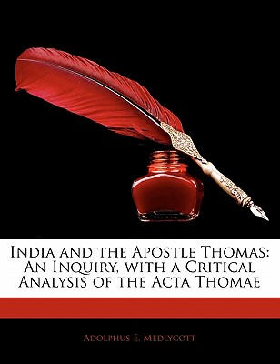 Image for India and the Apostle Thomas: An Inquiry, with a Critical Analysis of the Acta Thomae
