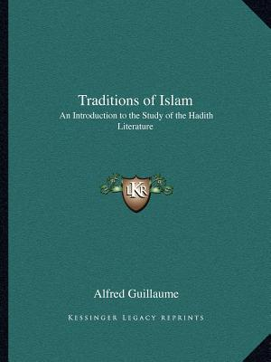 Traditions of Islam: An Introduction to the Study of the Hadith Literature, Guillaume, Alfred