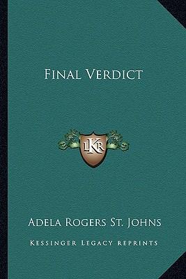 Final Verdict, St. Johns, Adela Rogers