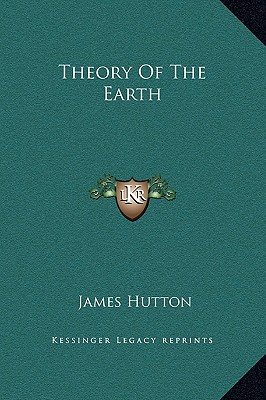 Theory Of The Earth, Hutton, James