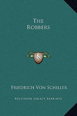 The Robbers, Schiller, Friedrich Von