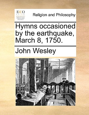 Hymns occasioned by the earthquake, March 8, 1750., Wesley, John