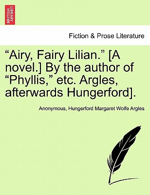 "Image for ""Airy, Fairy Lilian."" [A novel.] By the author of ""Phyllis,"" etc. Argles, afterwards Hungerford]."