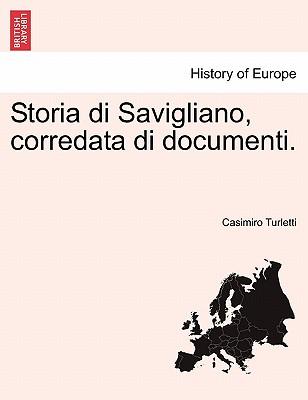Storia di Savigliano, corredata di documenti.VOL.III (Italian Edition), Turletti, Casimiro