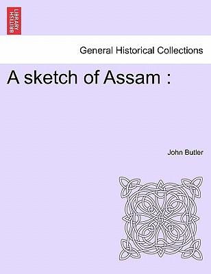A sketch of Assam, Butler, John