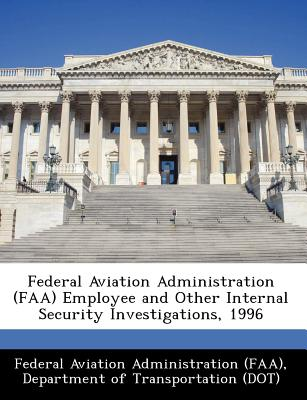 Federal Aviation Administration (FAA) Employee and Other Internal Security Investigations, 1996