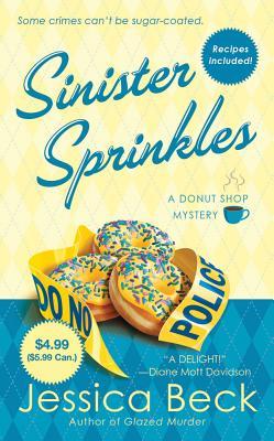 Sinister Sprinkles  A Donut Shop Mystery, Beck, Jessica