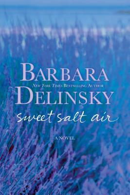 Sweet Salt Air: A Novel, Barbara Delinsky