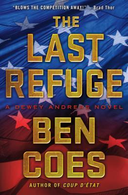 The Last Refuge: A Dewey Andreas Novel, Ben Coes