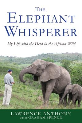 Image for The Elephant Whisperer: My Life with the Herd in the African Wild