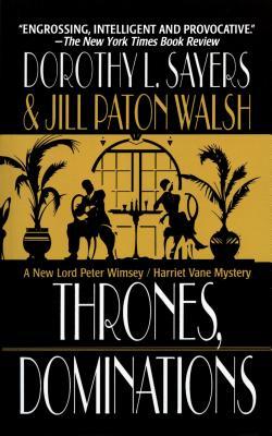 Thrones, Dominations (Lord Peter Wimsey and Harriet Vane Mysteries), Dorothy L. Sayers, Jill Paton Walsh