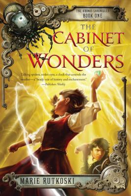 The Cabinet of Wonders: The Kronos Chronicles: Book I, Marie Rutkoski