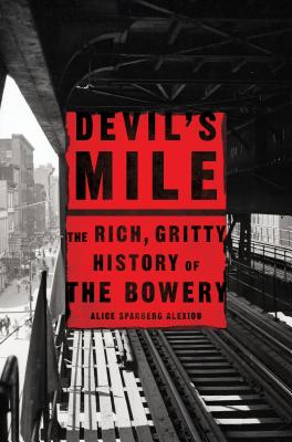 Image for Devil's Mile: The Rich, Gritty History of the Bowery