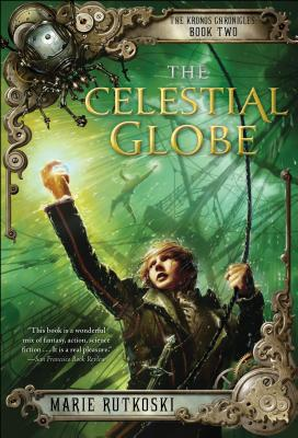 The Celestial Globe: The Kronos Chronicles: Book II, Rutkoski, Marie