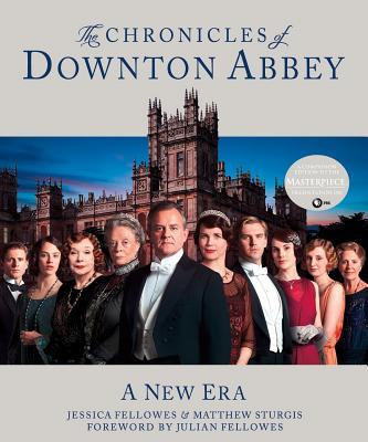 The Chronicles of Downton Abbey: A New Era, Fellowes, Jessica; Sturgis, Matthew