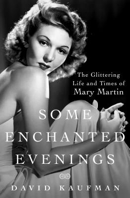 Image for Some Enchanted Evenings: the Glittering Life and Times of Mary Martin