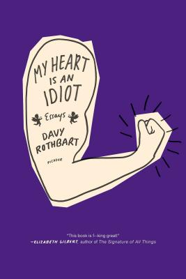 Image for MY HEART IS AN IDIOT ESSAYS