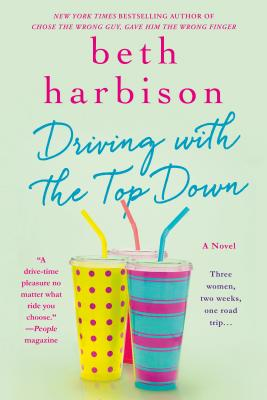 Image for DRIVING WITH THE TOP DOWN A NOVEL