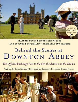 Image for Behind the Scenes at Downton Abbey: The Official Backstage Pass to the Set, the Actors and the Drama