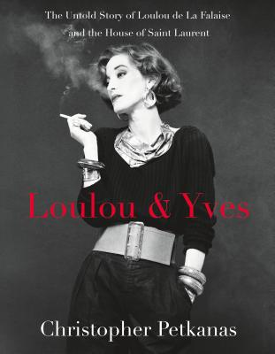 Image for Loulou & Yves: The Untold Story of Loulou De La Falaise and the House of Saint Laurent