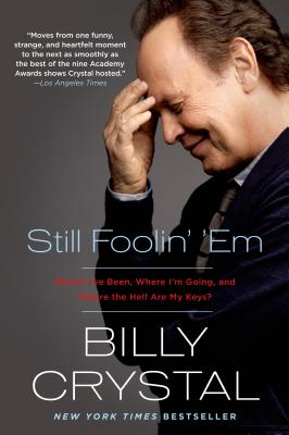 Image for Still Foolin' 'Em: Where I've Been, Where I'm Going, and Where the Hell Are My Keys?