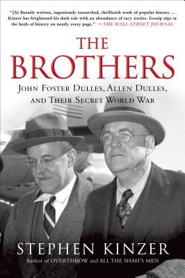 Image for Brothers: John Foster Dulles, Allen Dulles, and Their Secret World War