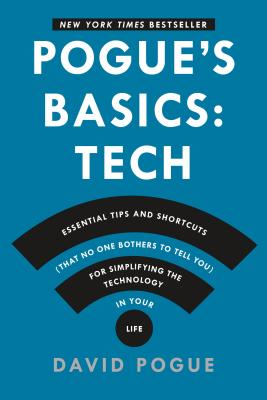 Image for Pogue's Basics  Essential Tips and Shortcuts   for Simplifying the Technology in Your Life