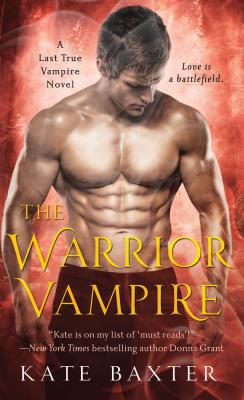 The Warrior Vampire (Last True Vampire series), Kate Baxter