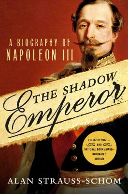 Image for The Shadow Emperor: A Biography of Napoleon III