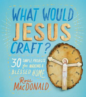 Image for WHAT WOULD JESUS CRAFT