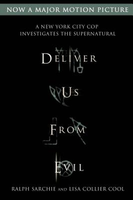 Deliver Us from Evil: A New York City Cop Investigates the Supernatural, Sarchie, Ralph; Cool, Lisa Collier
