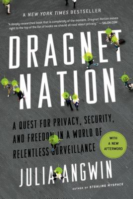 Image for Dragnet Nation: A Quest for Privacy, Security, and Freedom in a World of Relentl