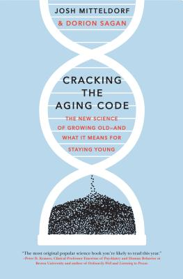 Image for Cracking the Aging Code: The New Science of Growing Old - And What It Means for Staying Young