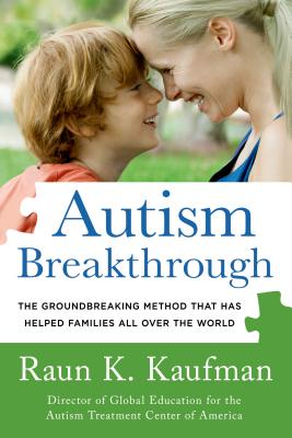 Image for Autism Breakthrough: The Groundbreaking Method That Has Helped Families All Over the World