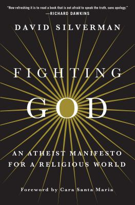 Image for Fighting God  An Atheist Manifesto for a Religious World