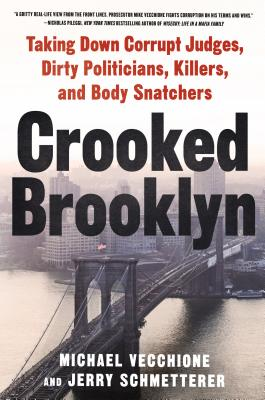 Image for Crooked Brooklyn: Taking Down Corrupt Judges, Dirty Politicians, Killers, and Body Snatchers