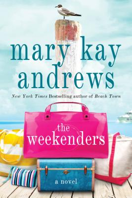 The Weekenders: A Novel, Mary Kay Andrews