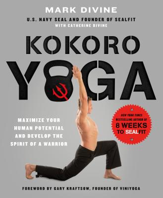 Image for Kokoro Yoga: Maximize Your Human Potential and Develop the Spirit of a Warrior