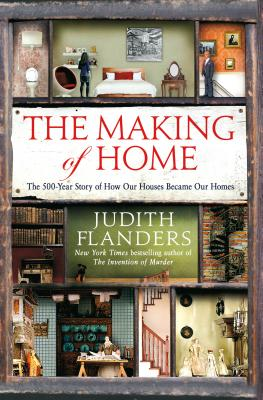 Image for MAKING OF HOME: The 500-Year Story of How Our Hous