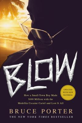 Image for BLOW: How a Small-Town Boy Made $100 Million with the Medelln Cocaine Cartel and Lost It All