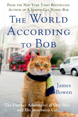 Image for The World According to Bob: The Further Adventures of One Man and His Streetwise Cat