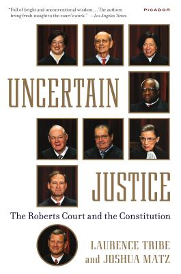 Image for Uncertain Justice: The Roberts Court and the Constitution