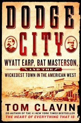 Image for Dodge City: Wyatt Earp, Bat Masterson, and the Wickedest Town in the American West