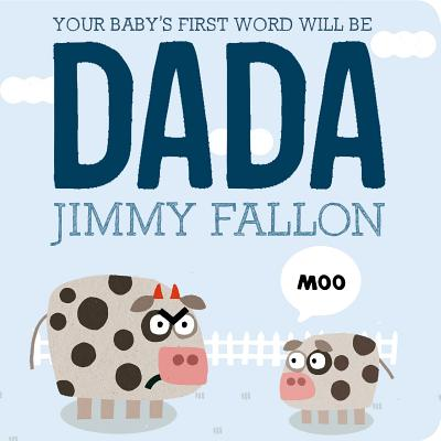 Image for Your Baby's First Word Will Be DADA