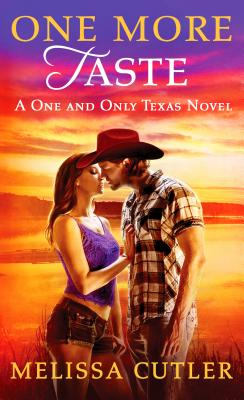 One More Taste (One and Only Texas), Melissa Cutler
