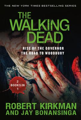 Image for The Walking Dead: Rise of the Governor and The Road to Woodbury (The Walking Dead Series)