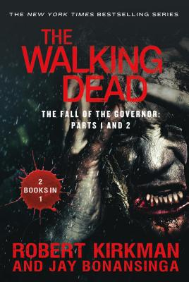 Image for Walking Dead: The Fall of the Governor: Parts 1 and 2 (The Walking Dead Series)