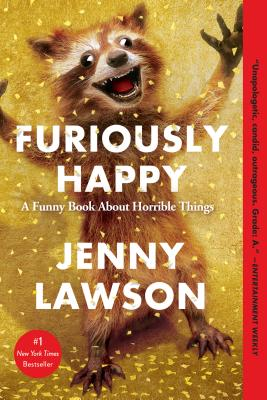 Image for Furiously Happy: A Funny Book About Horrible Things