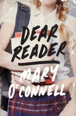 Dear Reader: A Novel, O'Connell, Mary