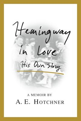 Image for Hemingway in Love His Own Story